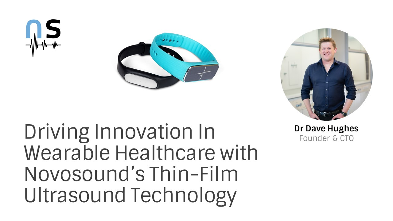 Driving Innovation in Wearable Healthcare with Novosound's Thin Film Ultrasound Technology